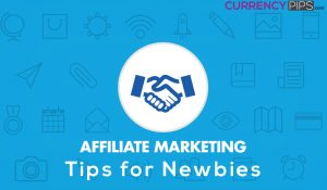 Affiliate Marketing Tips for Newbies