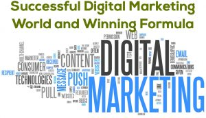 Successful Digital Marketing World and Winning Formula