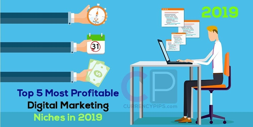 Top 5 Most Profitable Digital Marketing Niches in 2019