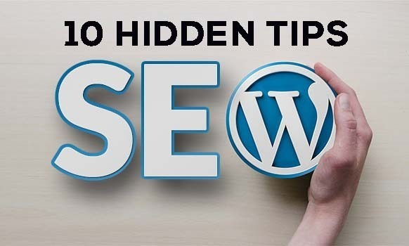 10 Hidden Wordpress SEO Tips To Boost Google Rank